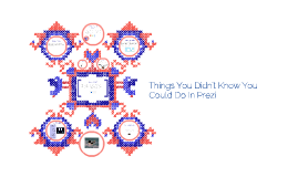 cool things you can do with Prezi