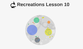 Recreations Lesson 10