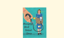 Copy of Managing Work Related STRESS