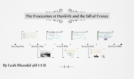 The Evacuation at Dunkirk and the fall of France