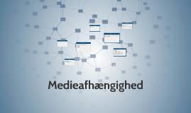 Medieafhængighed