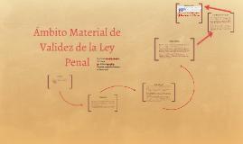 Ámbito Material de Validez de la Ley Penal