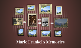 Marie Frankel's Memories