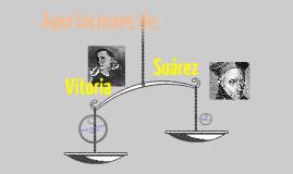 Aportaciones de Vitoria y Suárez.