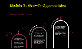 Module 7: Growth Opportunities