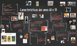 Características dos anos 60 e 70
