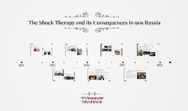 The Shock Therapy and its Consequences in 90s Russia