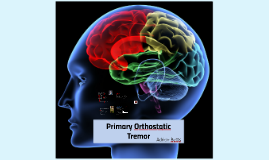 What is Primary orthostatic tremour?