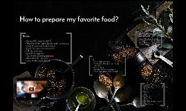 How to prepare my favorite food?