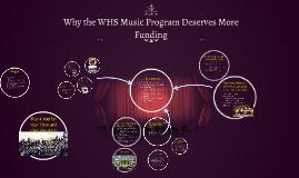 Why the WHS Music Program Deserves More Funding