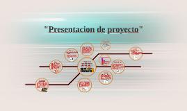 """""""Presentacion de proyecto"""""""