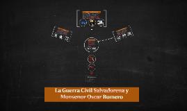 La Guerra Civil Salvadorena y Monsenor Oscar Romero