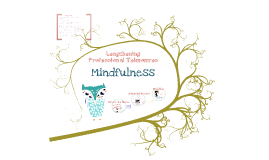 Copy of Mindfulness - Looking out for your Professional Telomers