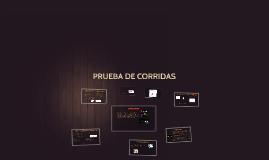 Copy of PRUEBA DE CORRIDAS