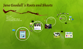 Jane Goodall´s Roots and Shoots