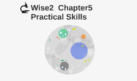 Wise2  Chapter5 Practical Skills