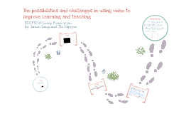 Copy of The possibilities and challenges in using video to improve Learning and Teaching