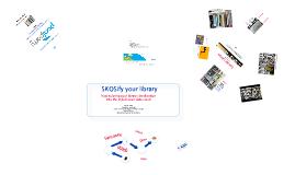 SKOSify your library ELAG2012