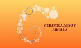 CERAMICA, YESO Y ARCILLA