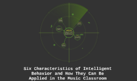 Six Characteristics of Intelligent Behavior and How They Can Be Applied in the Music Classroom