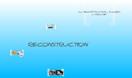 Reconstruction Success or Failure?