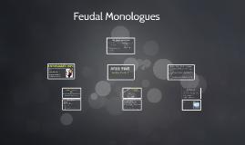 Feudal Monologues