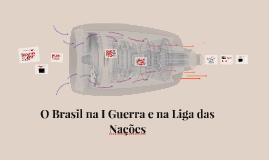 O Brasil na I Guerra e na Liga das