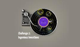 Challenge 2: Ingenius Inventions