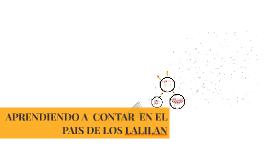 Copy of APRENDIENDO A  CONTAR  EN EL PAIS DE LOS LALILAN