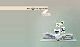 Copy of De sage, legenden en stadssage