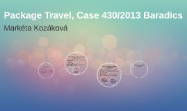 Package travel, Case C-430/13 Baradics and others
