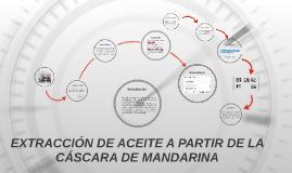Copy of EXTRACCIÓN DE ACEITE A PARTIR DE LA CÁSCARA DE MANDARINA
