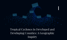Tropical Cyclones in Developed and Developing Counties: A Ge