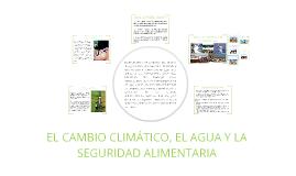 Cambio climatico, agua y seguridad alimentaria