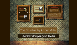 Character Motivations in The Crucible   SchoolWorkHelper John Proctor   The Crucible