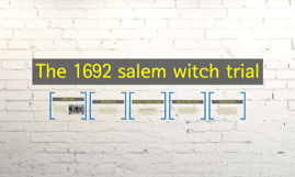 The 1692 salem witch trial