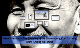 2019 Week 4 Lesson 1: The founding of the Guomindang (2 of 2): Jiang Jieshi (Chiang Kai-shek).