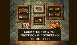 CODIGO DE ETICA DEL PROFESIONAL HONDUREÑO DEL DERECHO