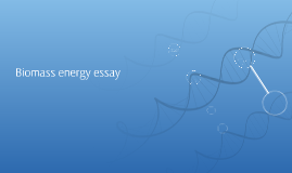 Biomass energy essay