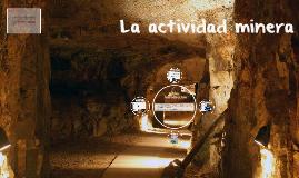 La actividad minera