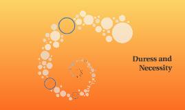 Duress and Neccessity