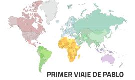 PRIMER VIAJE DE PABLO by Esther Mazmela on Prezi