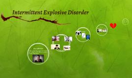 Intermittent Explosive Disorder by Litwin Jess on Prezi