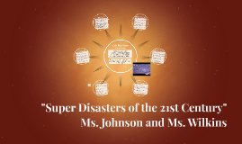 """Super Disasters of the 21st Century"""
