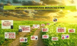 Copy of LIMPAHAN KEMAKMURAN MERENTASI ETNIK