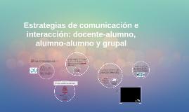 Estrategias de comunicación e interacción: docente-alumno
