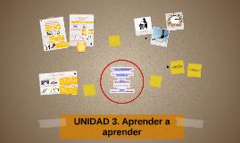 UNIDAD 3. Aprender a aprender