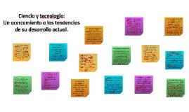 Ciencia y tecnología: Un acercamiento a las tendencias de su desarrollo actual.