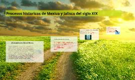 Copy of Procesos historicos de Mexico y Jalisco del siglo XIX