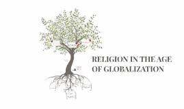 RELIGION IN THE AGE OF GLOBALIZATION